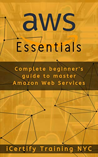 AWS Essentials: Complete beginner's guide to master Amazon Web Services