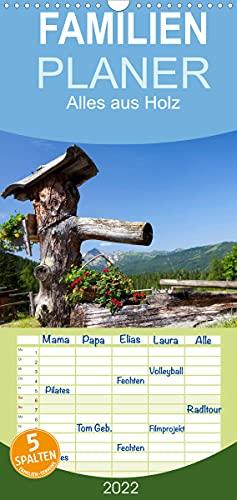 Alles aus Holz - Familienplaner hoch (Wandkalender 2022, 21 cm x 45 cm, hoch)