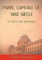 Paris, capitale du XIXe siècle: Le Livre des passages