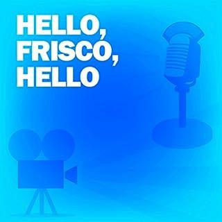 Hello, Frisco, Hello (Dramatized) cover art