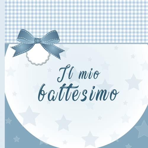 Il Mio Battesimo: Libro degli Ospiti per il Bambino e i Genitori Felici/ il bellissimo album/accessori decorativi / Per 60 Ospiti /Idea regalo