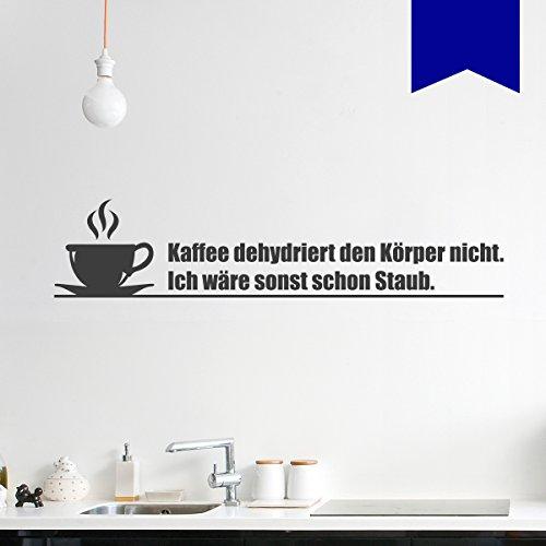 WANDKINGS Wandtattoo - Kaffee dehydriert den Körper nicht. Ich wäre sonst schon Staub. - 90 x 20 cm - Verkehrsblau - Wähle aus 5 Größen & 35 Farben