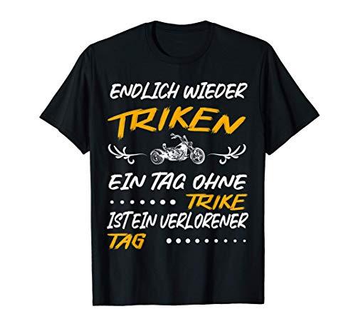 Triker Spruch Motor Trike motorisiertes Dreirad Trike T-Shirt