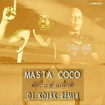 Music is my salvation (Dj Kojak Remix)