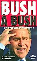 Bush À Bush: Un Cyclone D'humour ! 2749105374 Book Cover