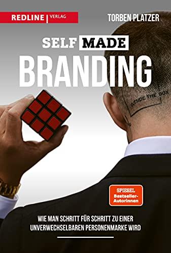 SELFMADE Branding: Wie man Schritt für Schritt zu einer unverwechselbaren Personenmarke wird