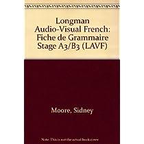 Longman Audio-Visual French: Fiche de Grammaire Stage A3/B3 (LAVF)