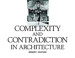 Complexity and Contradiction in Architecture by Robert Venturi - Architecture Books