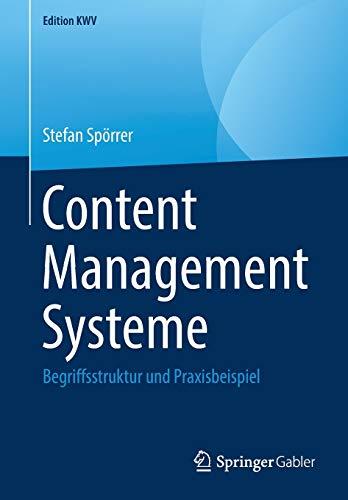 Content Management Systeme: Begriffsstruktur und Praxisbeispiel (Edition KWV)