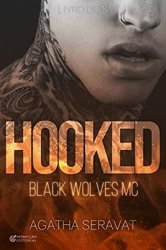 HOOKED (Black Wolves MC Livro 2)