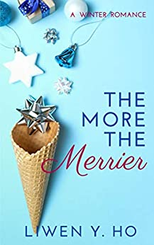 The More The Merrier: A Clean and Wholesome Winter Romance (Seasons of Love Book 1) by [Liwen Y.  Ho]