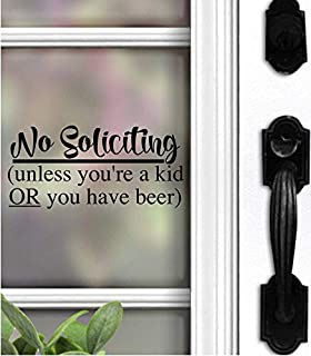 CELYCASY No Soliciting Decal No Soliciting Unless You're a Kid or You Have Beer Beer Decal Funny Decal Front Door Decal No Soliciting Sign