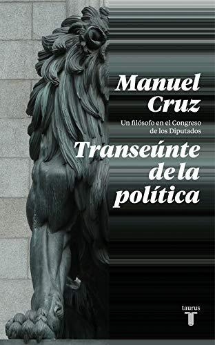 Transeúnte de la política: Un filósofo en las Cortes Generales (Pensamiento)