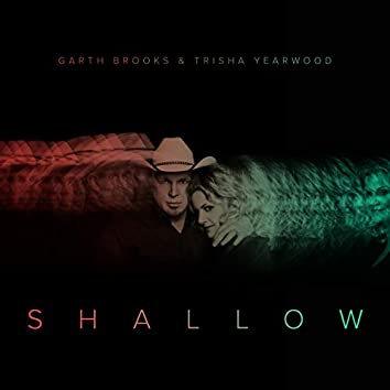 Shallow (The Duet with Garth Brooks and Trisha Yearwood)