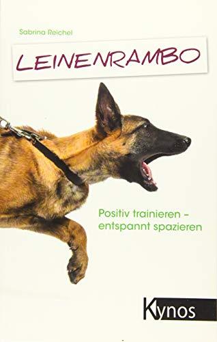 Leinenrambo: Positiv trainieren- entspannt spazieren