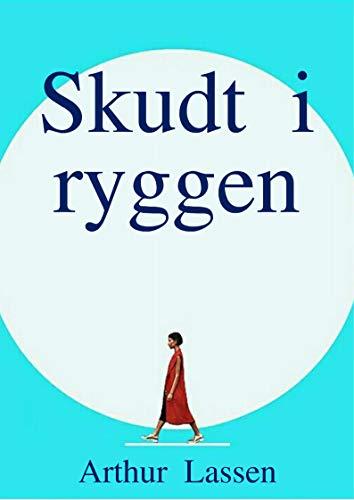 Skudt i ryggen (Danish Edition)