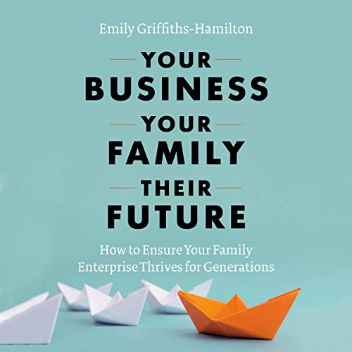 Your Business, Your Family, Their Future audiobook cover art