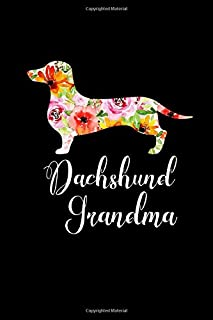 Dachshund Grandma: This is a blank, lined journal that makes a perfect grandma dog lover gift for women. It's 6x9 with 120...