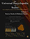 The Universal Encyclopedia of Scales Volume 1: Source Scales & Related Modes