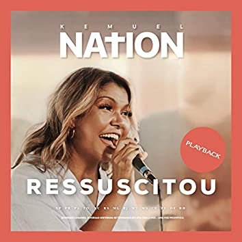 Ressuscitou (Resurrecting) [Kemuel Nation] (Playback)