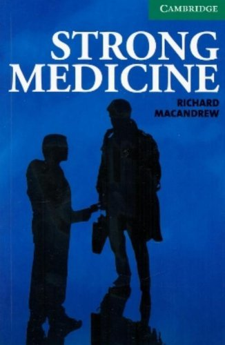 Strong Medicine Level 3 Lower Intermediate (Cambridge English Readers) (English Edition)