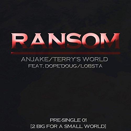 2 Big For A Small World Pre Single 01 : Ransom (Feat. Dope'Doug & Lobsta)