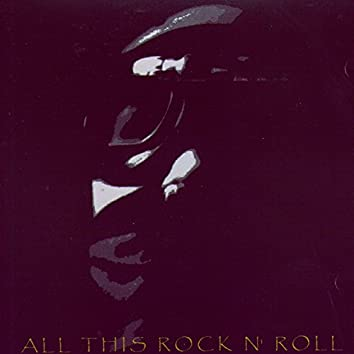 All This Rock & Roll