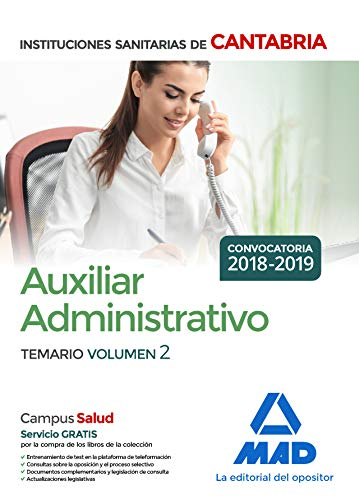 Auxiliar Administrativo de las Instituciones Sanitarias de la Comunidad Autónoma de Cantabria. Temario Volumen 2