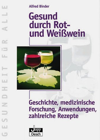 Gesund durch Rotwein und Weißwein