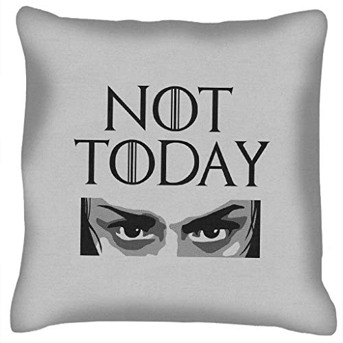 Not Today Arya Quote Black Text Game of Thrones Cushion