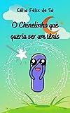 O Chinelinho que queria ser um tênis: Infantil (Portuguese Edition)