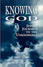 Knowing God: Jewish Journeys to the Unknowable