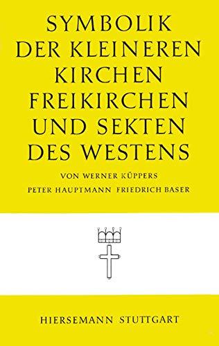 Symbolik der kleineren Kirchen, Freikirchen und Sekten des Westens (Symbolik der Religionen)