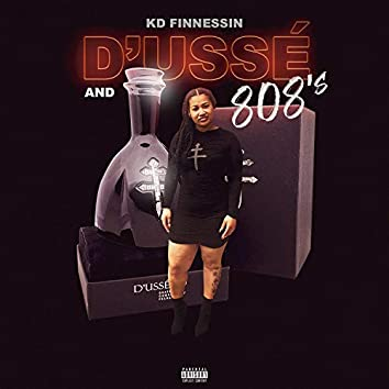 D'usse and 808's