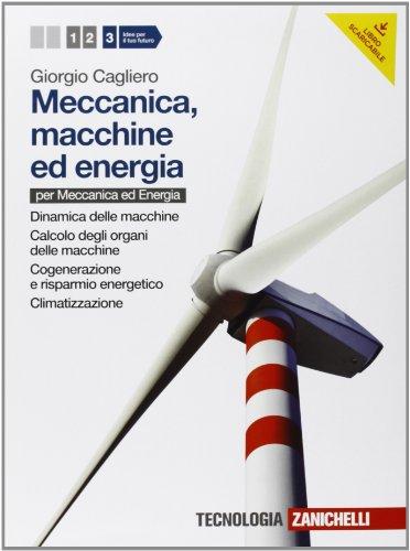 Meccanica, macchine ed energia. Per le Scuole superiori. Con espansione online. Dinamica-Calcolo-Cogenerazione e ris parmio energetico-Climatizzazione (Vol. 3)
