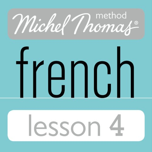 Michel Thomas Beginner French Lesson 4                   De :                                                                                                                                 Michel Thomas                               Lu par :                                                                                                                                 Michel Thomas                      Durée : 1 h et 12 min     Pas de notations     Global 0,0