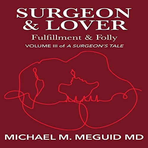 Surgeon & Lover Audiobook By Michael Meguid cover art