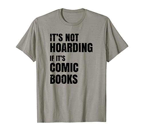Funny Comic Book Collector - It's Not Hoarding T-Shirt