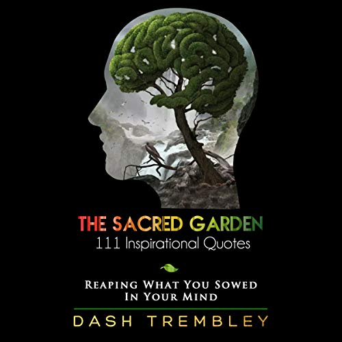 The Sacred Garden - 111 Inspirational Quotes audiobook cover art