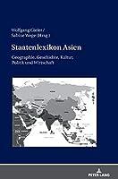 Staatenlexikon Asien: Geographie, Geschichte, Kultur, Politik Und Wirtschaft