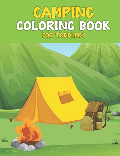 Camping Coloring Book For Toddlers: The Best Camping Sayings and Quotes for Campers, Loving Boys and Girls, Gift for Toddlers, Volume-02