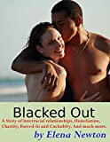 Blacked Out: A Story of Interracial relationships, Humiliation, Chastity, Forced-bi and Cuckoldry. And much more (English Edition)