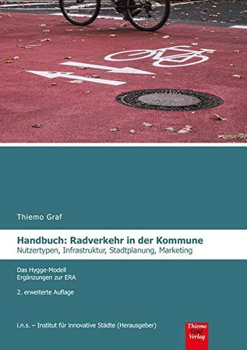 Radverkehr in der Kommune , Handbuch: Nutzertypen, Infrakstruktur, Stadtplanung, Marketing - Das Hygge Modell - Ergänzungen zur ERA: Nutzertypen, ... - Das Hygge-Modell - Ergänzungen zur ERA