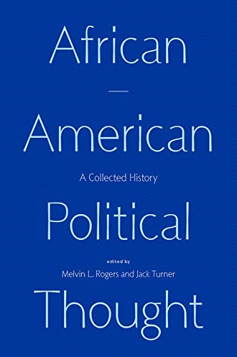 Compare Textbook Prices for African American Political Thought: A Collected History First Edition ISBN 9780226725918 by Rogers, Melvin L.,Turner, Jack