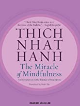 The Miracle of Mindfulness: An Introduction to the Practice of Meditation Unabridged,MP3 - Una Edition by Hanh, Thich Nhat (2012)
