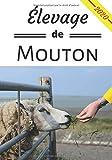 Élevage de Mouton: Parfait pour un élevage de Brebis   Idéal pour tout éleveur(se) amateur   Personnalisable   Parfait pour Commencer sa mini-ferme   ... (soit 17,8x25,4cm)   100 pages à compléter