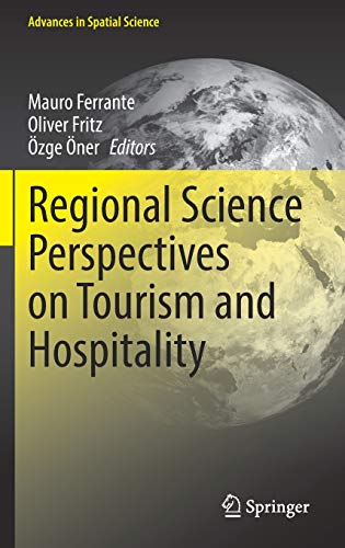 Compare Textbook Prices for Regional Science Perspectives on Tourism and Hospitality Advances in Spatial Science 1st ed. 2021 Edition ISBN 9783030612733 by Ferrante, Mauro,Fritz, Oliver,Öner, Özge
