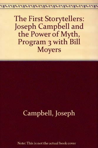 The First Storytellers: Power of Myth 3 - Book #3 of the Joseph Campbell and Power of Myth