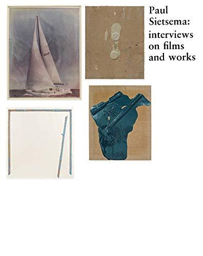 Paul Sietsema: interviews on films and works (Sternberg Press)