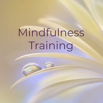 Mindfulness Training: Music for Peace of Mind & Spiritual Healing